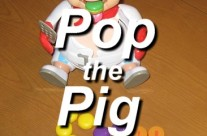 A Game for the Little Ones – Pop the Pig